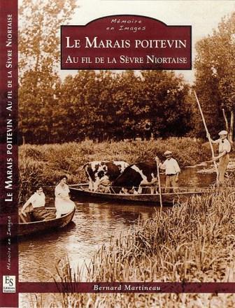 Livre, Le Marais Poitevin, au fil de la Sèvre Niortaise. Bernard Martineau